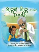 A Sugar Bug on My Tooth by Linda Sturrup