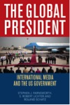 The Global President: International Media and the U.S. Government by Stephen Farnsworth
